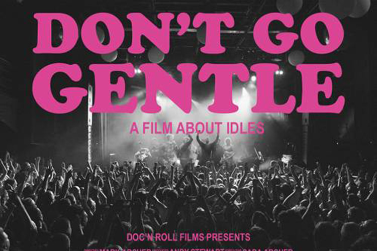 Don't Go Gentle – A Film About IDLES