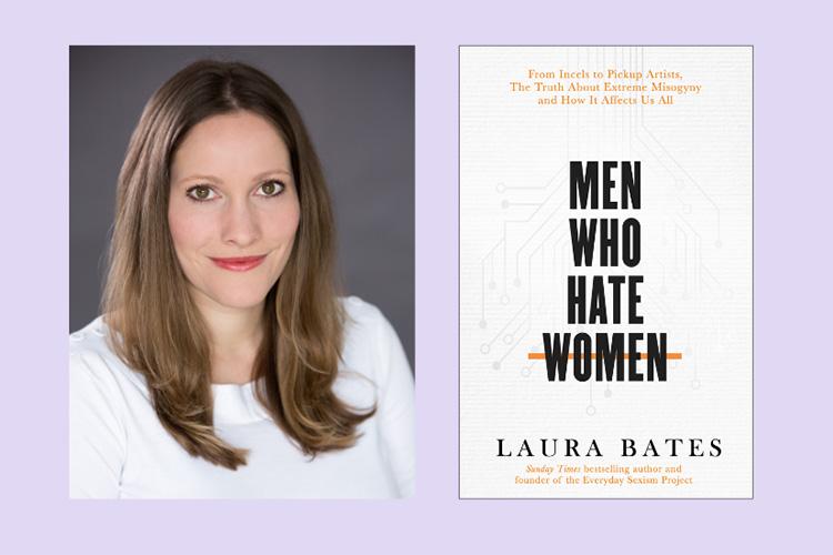 Laura Bates – Men Who Hate Women