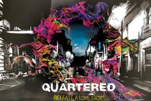 Quartered – A Belfast Love Story