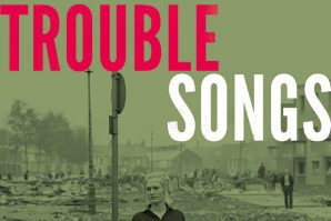 Stuart Bailie – Trouble Songs, Music and Conflict in NI